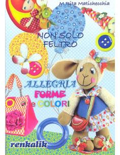 """Manuale non solo Feltro """"Allegria, forme e colori"""" (LIFE15)"""